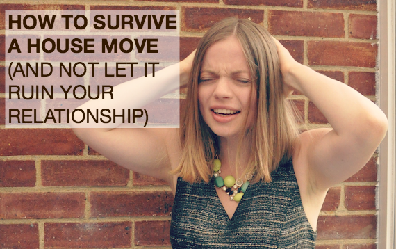 How to survive a house move (and not let it ruin your relationship) www.katbern.com