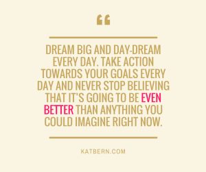 What to do after you decide to dream BIG. Read more at katbern.com