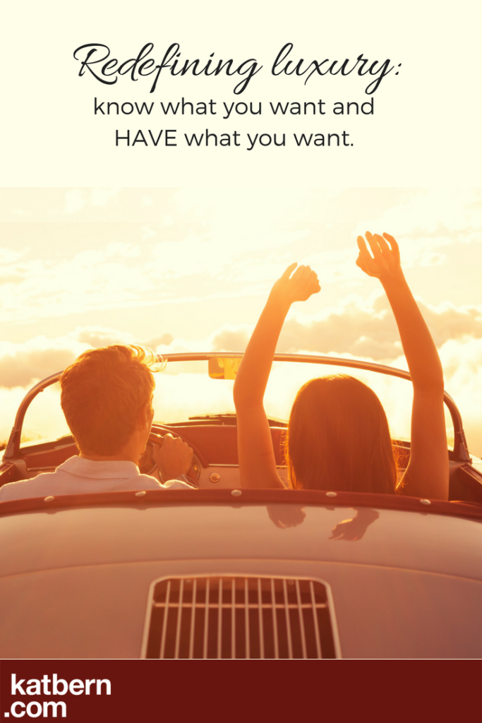 Redefining luxury: what is luxury and how to have it in your life sooner. Click here to read the full article: https://www.katbern.com/redefining-luxury/