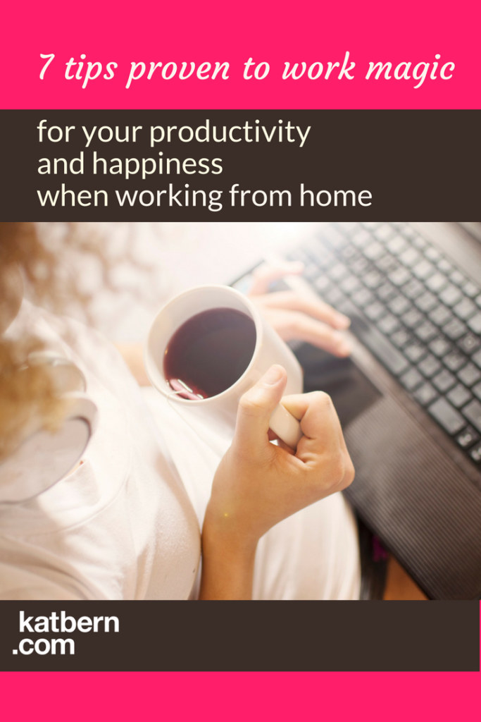Here are 7 working from home tips proven to work magic to increase your productivity AND happiness. Click here to read more: www.katbern.com/working-from-home-tips